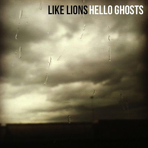 Hello Ghosts by Like Lions