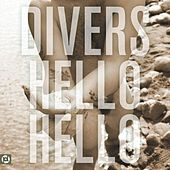 Hello Hello by Divers