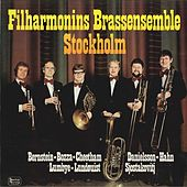 Works for Brass Ensemble by Bernstein, Danielsson, Shostakovich & Others by Filharmonins Brassensemble Stockholm