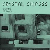 Metal by Crystal Shipsss