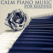 Calm Piano Music For Reading by Various Artists