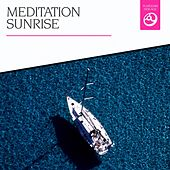 Meditation Sunrise by Various Artists
