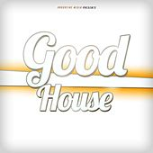 Good House by Various Artists
