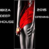 Ibiza Deep House 2015 Opening by Various Artists