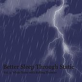 White Noise With Rolling Thunder by Better Sleep Through Static