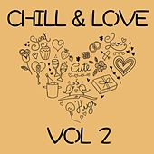 Chill & Love, Vol. 2 by Various Artists