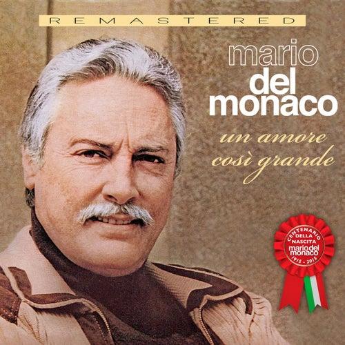 Un Amore Cosi' Grande by Mario del Monaco