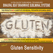 Gluten Sensitivity by Binaural Beat Brainwave Subliminal Systems