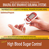 High Blood Sugar Control by Binaural Beat Brainwave Subliminal Systems