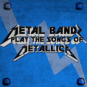 Metal Bands Play the Songs of Metallica by Various Artists