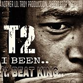 I Been by T2
