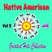 Native American Greatest Hits Collection, Vol. 2 by Various Artists