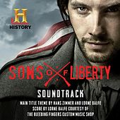 Sons of Liberty (Original Soundtrack) by Lorne Balfe