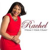 How I Got Over by Rachel