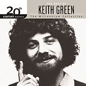 20th Century Masters - The Millennium Collection: The Best Of Keith Green von Keith Green