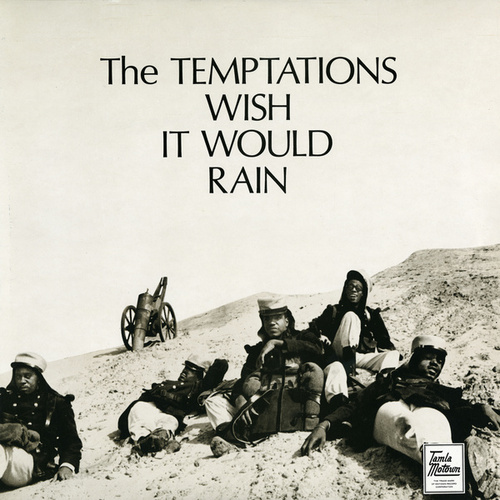 Wish It Would Rain by The Temptations