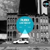 Low Ride Ep by Rubix