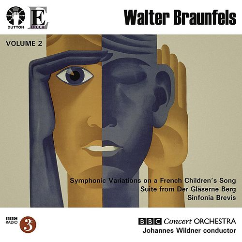 Braunfels: Symphonic Variations / Sinfonia Brevis by Johannes Wildner