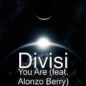 You Are (feat. Alonzo Berry) by Divisi