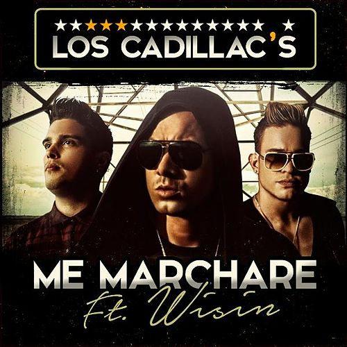 Me Marcharé (feat. Wisin) by The Cadillacs
