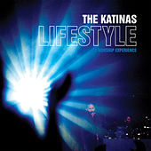 Lifestyle: A Worship Experience by The Katinas