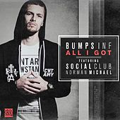 All I Got (feat. Social Club & Norman Michael) by Bumps Inf