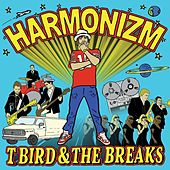 Harmonizm by T Bird and the Breaks
