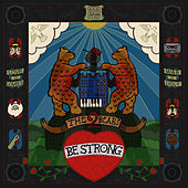 Be Strong by The 2 Bears