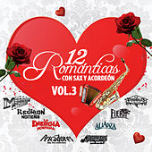 12 Romanticas Con Sax y Acordeon, Vol. 3 by Various Artists