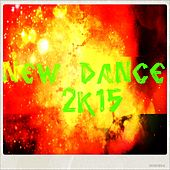 New Dance 2k15 (50 Essential Top Hits EDM for Your Party) by Various Artists