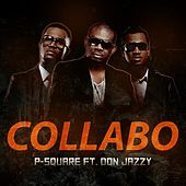 Collabo (feat. Don Jazzy) by P-Square