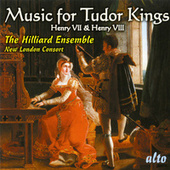 Music For Tudor Kings: Henry Vii & Viii by The Hilliard Ensemble
