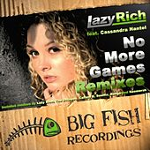 No More Games Remixes by Lazy Rich
