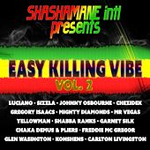 Easy Killing Vibe, Vol. 2 (Shashamane Intl Presents) by Various Artists