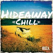 Hideaway Chill - Ibiza, Vol. 1 (The Perfect Sound for Dreaming of Far Away Places) by Various Artists