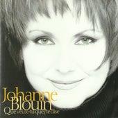 Que veux-tu que j'te dise by Johanne Blouin