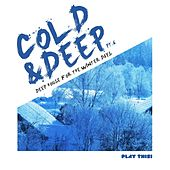 Cold & Deep, Pt. 6 - Deep House for the Winter Days by Various Artists