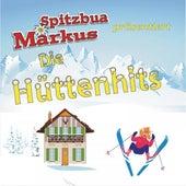 Spitzbua Markus präsentiert die Hüttenhits by Various Artists