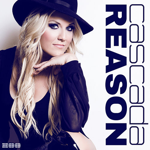 Reason (Remixes) by Cascada