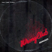 Wrong Club (Remixes) von The Ting Tings