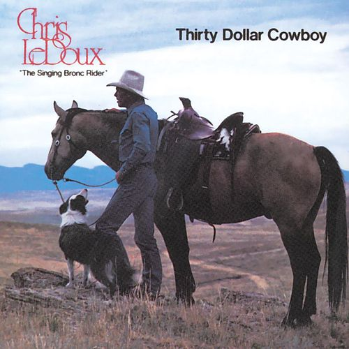 Thirty Dollar Cowboy by Chris LeDoux
