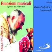 Collana musica sinfonica e strumentale: Emozioni musicali ispirate a Padre Pio by Stelvio Cipriani