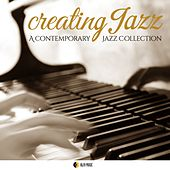 Creating Jazz (A Contemporary Jazz Collection) by Various Artists