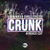 Crunk (Afrojack Edit) by Karim Mika