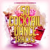 50 Cocktail Dance Tracks by Various Artists