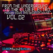 From the Underground to the Club Electro, Progressive and Bigroom House, Vol. 02 by Various Artists