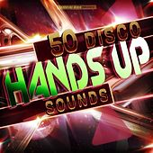 50 Disco Hands Up Sounds by Various Artists