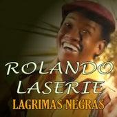 Lágrimas Negras by Rolando LaSerie