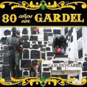80 Años Sin Gardel by Carlos Gardel