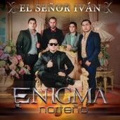El Señor Iván by Enigma Norteño